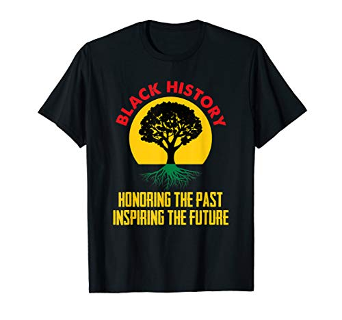 Honoring Past Inspiring Future Black History Month T-Shirt