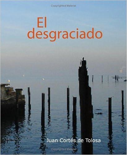 Descargar ebook gratis en pdf sin registro El Desgraciado 1426490402 en español PDF CHM