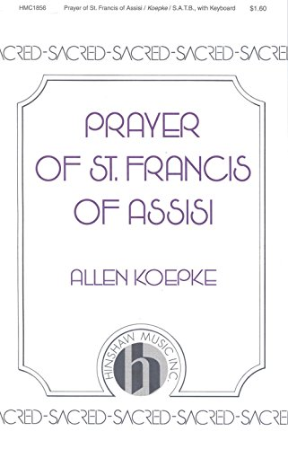 Hinshaw Music Prayer of St Francis of Assisi SATB composed by Allen Koepke (Prayer Of St Francis Of Assisi Music Sheet)