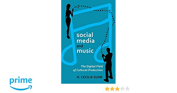 social media and music: The Digital Field of Cultural Production (Digital Formations): Cecilia Suhr: 9781433114472: Amazon.com: Books