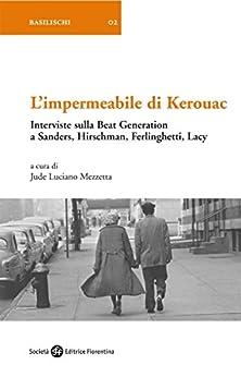 Amazon.com: L'impermeabile di Kerouac: Interviste sulla