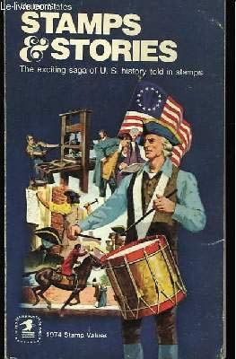 United States Stamps & Stories : The Exciting Saga of U.S. History Told in Stamps