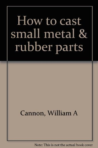 How to cast small metal & rubber parts - How To Cast Metal