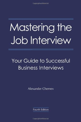 Mastering the Job Interview: Your Guide to Successful Business Interviews, 4th Edition