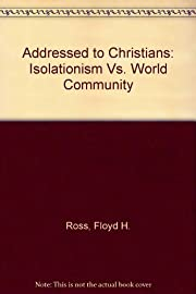Addressed to Christians: Isolationism Vs.…