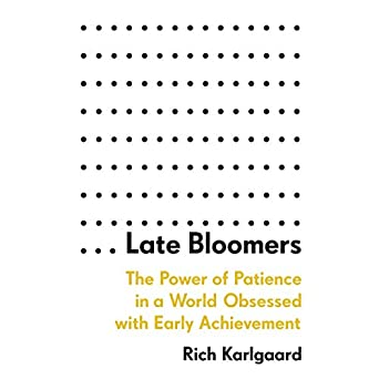 Amazon com: Late Bloomers: The Power of Patience in a World