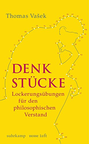 Denkstücke: Lockerungsübungen für den philosophischen Verstand (suhrkamp taschenbuch)