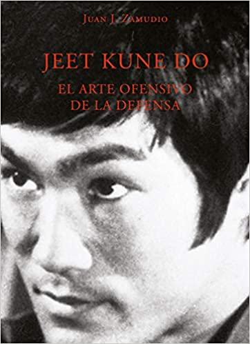 Jeet Kune Do el arte offensivo de la defensa