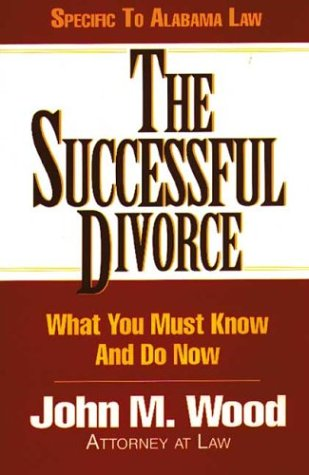 The Successful Divorce: What You Must Know and Do Now (Successful Divorce series, The)