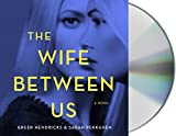Kyпить The Wife Between Us: A Novel на Amazon.com