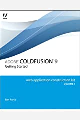 Adobe ColdFusion 9 Web Application Construction Kit, Volume 1: Getting Started Kindle Edition