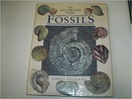 An Illustrated Guide To Fossils Amazoncouk Chris Pellant 9781850282488 Books
