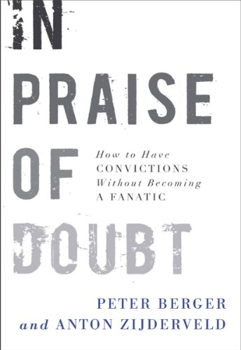 In Praise of Doubt: How to Have Convictions Without Becoming a Fanatic cover