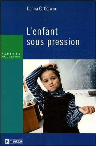 Livre gratuits L'enfant sous pression pdf