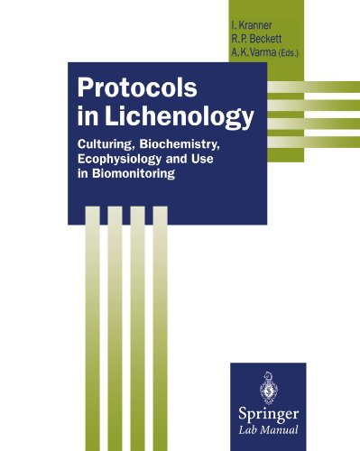 Protocols in Lichenology: Culturing, Biochemistry, Ecophysiology and Use in Biomonitoring (Springer Lab Manuals)
