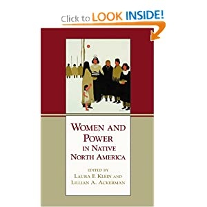 Women and Power in Native North America Lillian A. Ackerman and Laura F. Klein