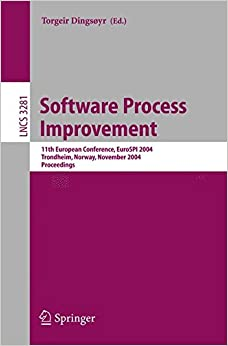 Software Process Improvement: 11th European Conference, EuroSPI 2004, Trondheim, Norway, November 10-12, 2004. Proceedings (Lecture Notes in Computer Science)