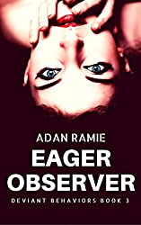 Eager Observer (Deviant Behaviors Book 3)