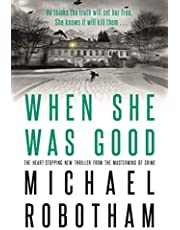 When She Was Good: The heart-stopping new thriller from the mastermind of crime (Cyrus Haven 2)