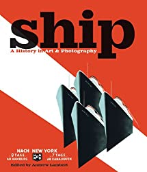 Ship: A History in Art and Photography