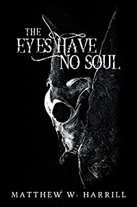 The Eyes Have No Soul by Matthew W. Harrill ebook deal