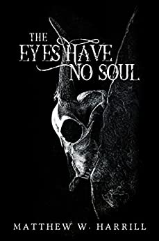 The Eyes Have No Soul by [Harrill, Matthew W.]