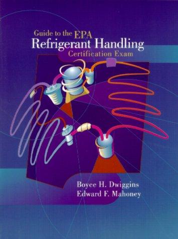 Guide to the E.P.A. Refrigerant Handling Certification Exam