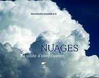 Nuages : Le guide d'identification par Richard Hamblyn