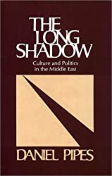The Long Shadow : Culture and Politics in the Middle East