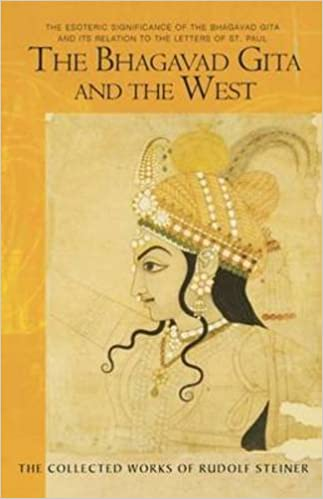 The Bhagavad Gita and the West: The Esoteric Significance of the Bhagavad Gita and Its Relation to the Epistles of Paul