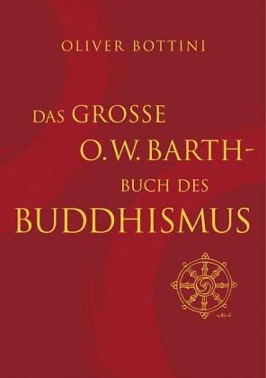 Das große O. W. Barth-Buch des Buddhismus