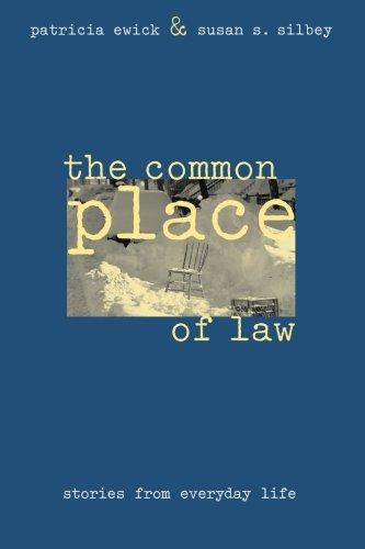 The Common Place of Law: Stories from Everyday Life (Chicago Series in Law and Society)