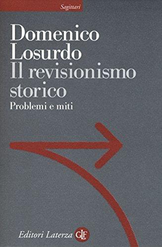 Il revisionismo storico. Problemi e miti (Sagittari Laterza) por Domenico Losurdo