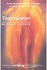 Theosophy : An Introduction to the Spiritual Processes in Human Life and in the Cosmos Paperback