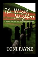 The Illicit Neighbor: A romantic short story filled with mystery and suspense Paperback