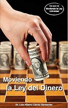 Moviendo la ley del dinero spanish edition ebook luis alberto ceruto santander - Moviendo perchas ...