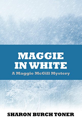 Maggie in White (Maggie McGill Mysteries Book 7)