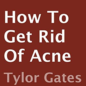 How to Get Rid of Acne Audiobook