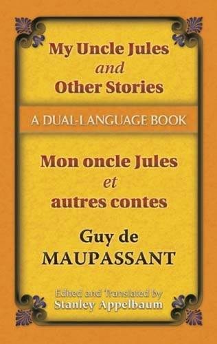 My Uncle Jules and Other Stories/Mon oncle Jules et autres contes: A Dual-Language Book (Dover Dual Language French) (English and French Edition)