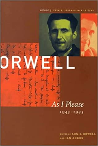 amazon com george orwell as i please the  amazon com 003 george orwell as i please 1943 1945 the collected essays journalism letters vol 3 9781567921359 george orwell sonia orwell