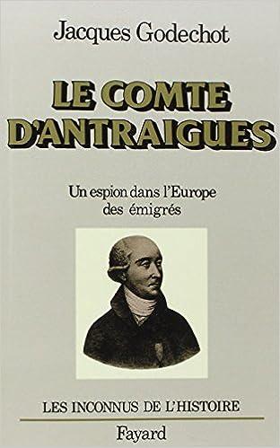 Livre Le comte d'Antraigues : un espion dans l'Europe des émigrés pdf epub