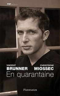 En quarantaine par Vincent Brunner