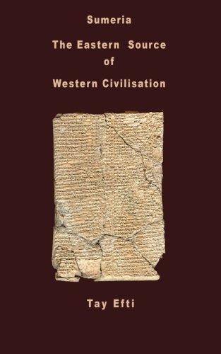 Sumeria:The Eastern Source of Western Civilisation