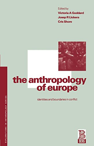 The Anthropology of Europe: Identities and Boundaries in Conflict (Explorations in Anthropology)