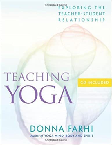 By Donna Farhi - Teaching Yoga: Ethics and the Teacher-student Relationship (Pap/Com) (12.1.2006)