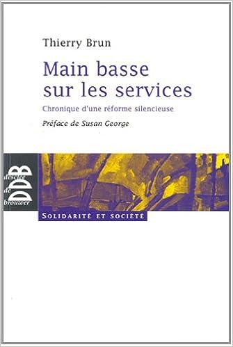 Livres Main basse sur les services : Chronique d'une réforme silencieuse pdf epub