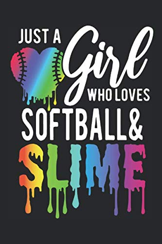 Just A Girl Who Loves Softball And Slime: (6x9 Journal): Lined Writing Notebook, 120 Pages por Happy Penelope