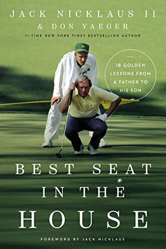 Book Cover: Best Seat in the House: 18 Golden Lessons from a Father to His Son