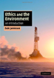 Ethics and the Environment: An Introduction (Cambridge Applied Ethics)