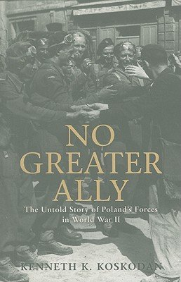 Download No Greater Ally: The Untold Story of Poland's Forces in World War II   [NO GREATER ALLY] [Paperback] pdf